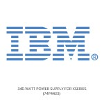 IBM 340-WATT POWER SUPPLY FOR XSERIES 74P4433
