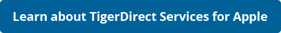 Learn More about TigerDirect Services for Apple